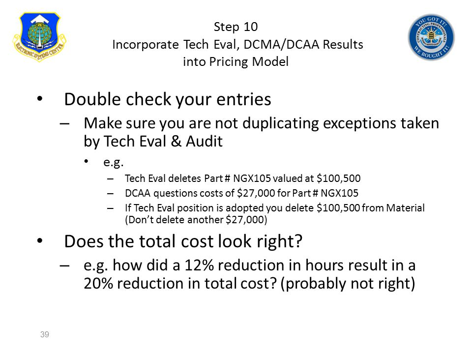 Step 10 Incorporate Tech Eval, DCMA/DCAA Results into Pricing Model