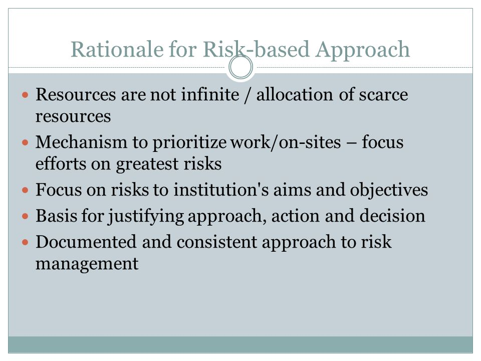 Rationale for Risk-based Approach