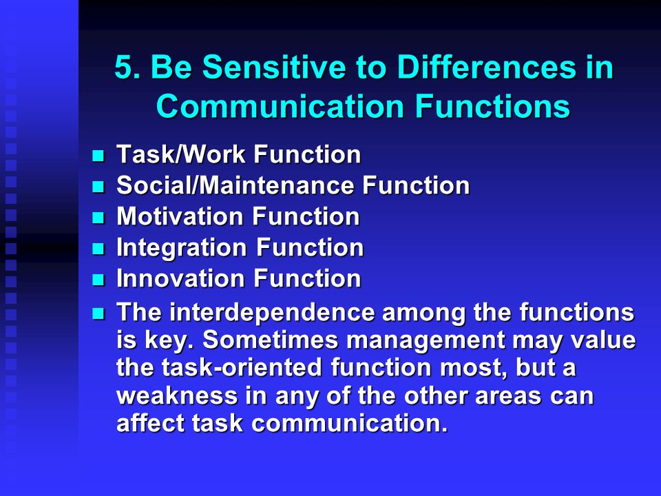 5. Be Sensitive to Differences in Communication Functions