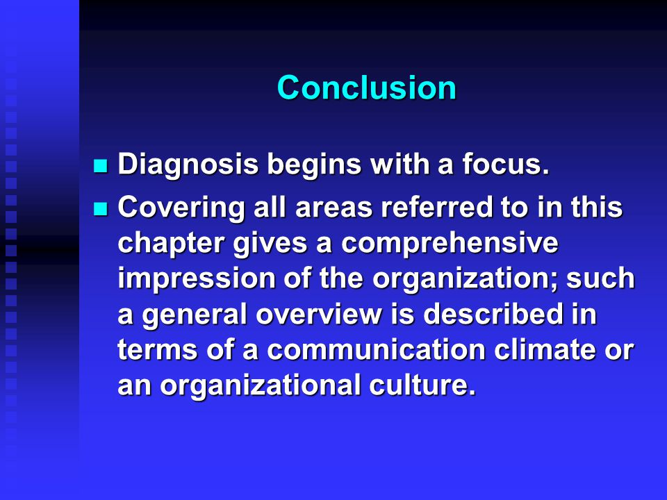 Conclusion Diagnosis begins with a focus.
