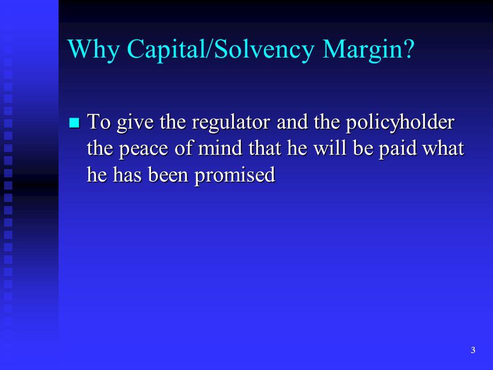 Why Capital/Solvency Margin