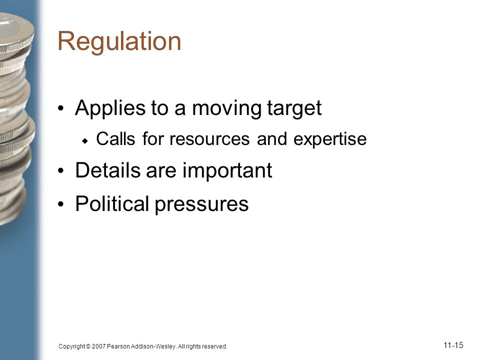 Regulation Applies to a moving target Details are important