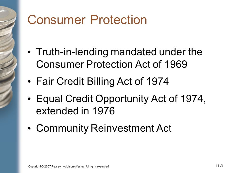 Consumer Protection Truth-in-lending mandated under the Consumer Protection Act of 1969. Fair Credit Billing Act of 1974.