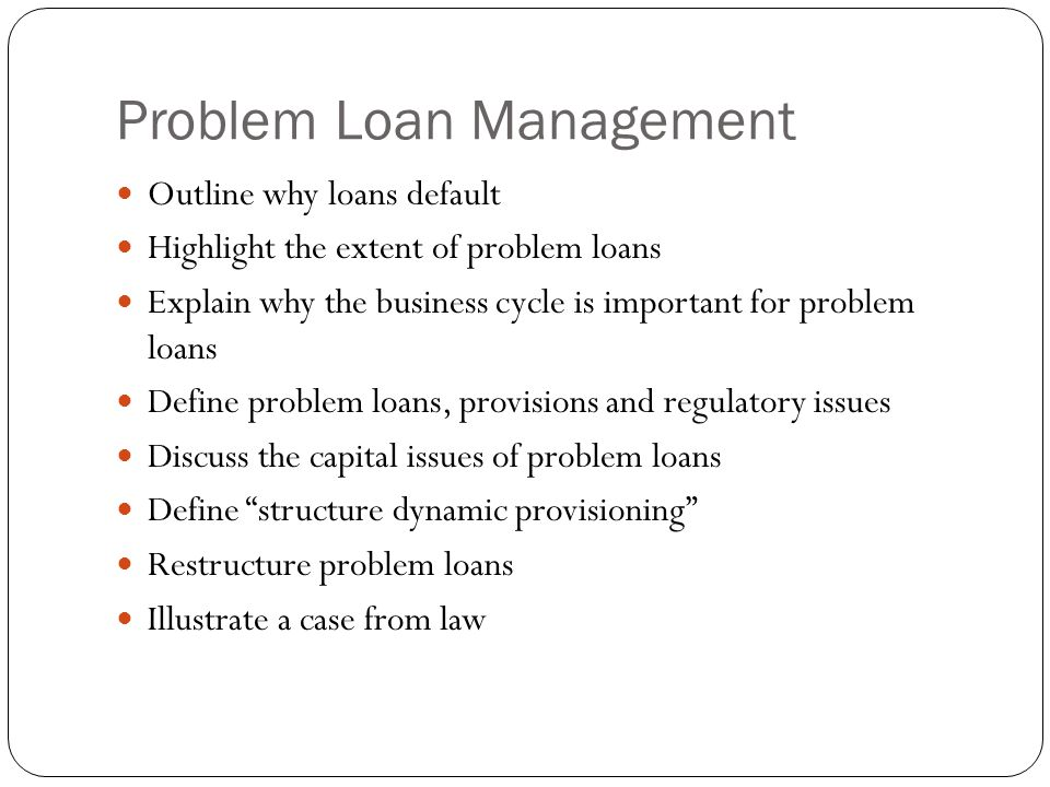 Problem Loan Management