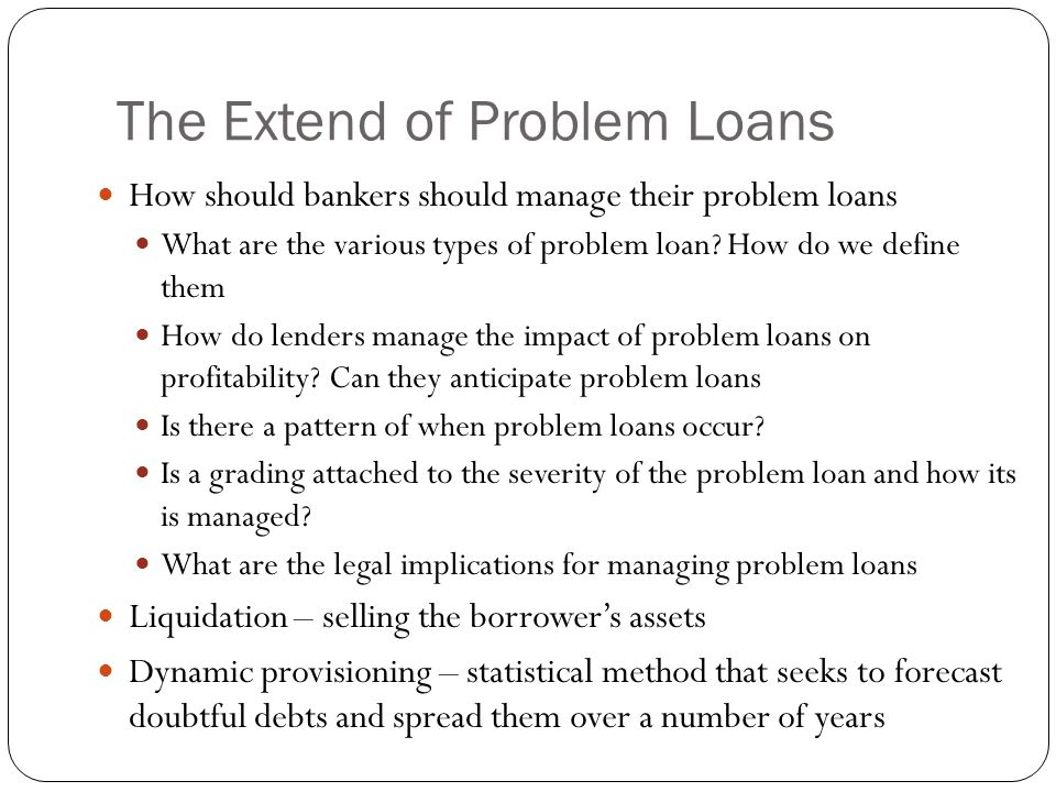 The Extend of Problem Loans