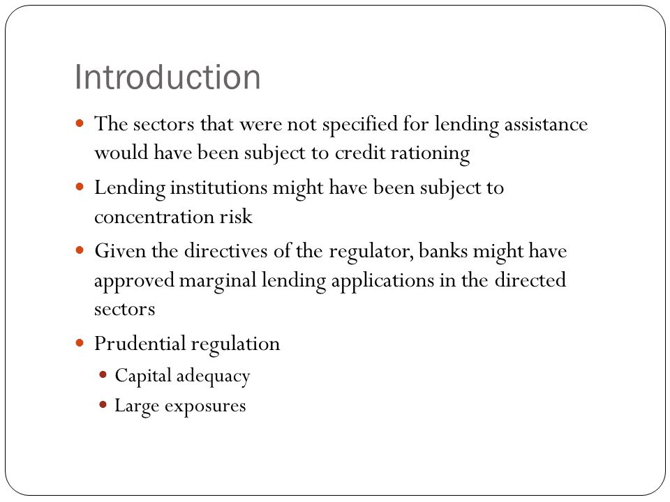 Introduction The sectors that were not specified for lending assistance would have been subject to credit rationing.