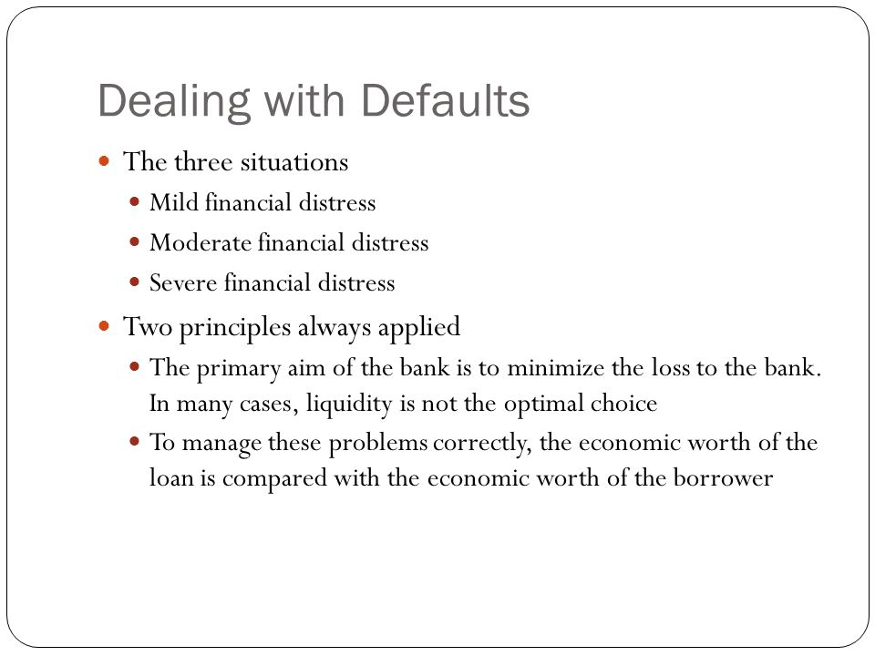Dealing with Defaults The three situations