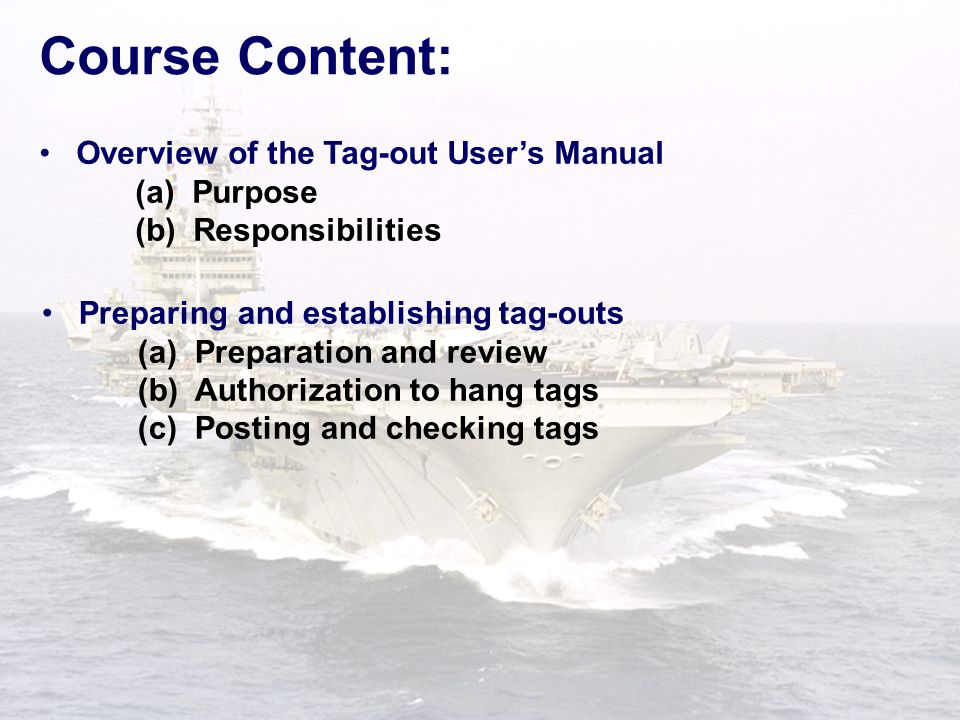 Course Content: Overview of the Tag-out User's Manual (a) Purpose