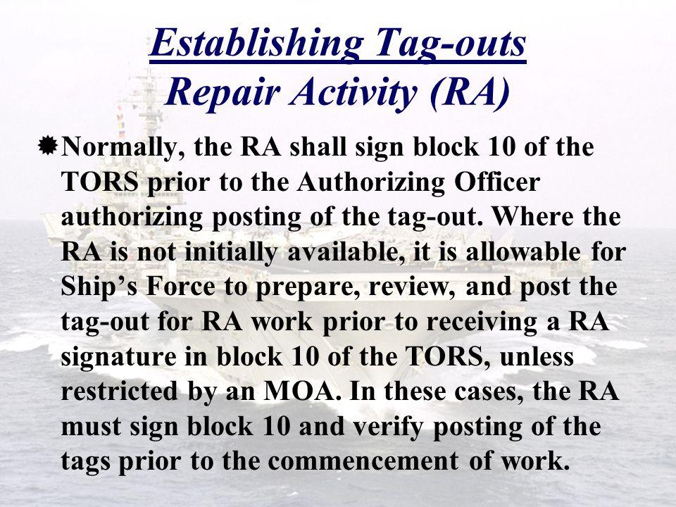 Establishing Tag-outs Repair Activity (RA)