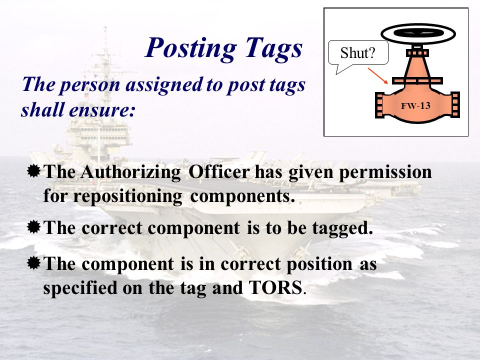 Posting Tags The person assigned to post tags shall ensure: