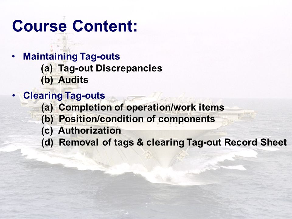 Course Content: Maintaining Tag-outs (a) Tag-out Discrepancies