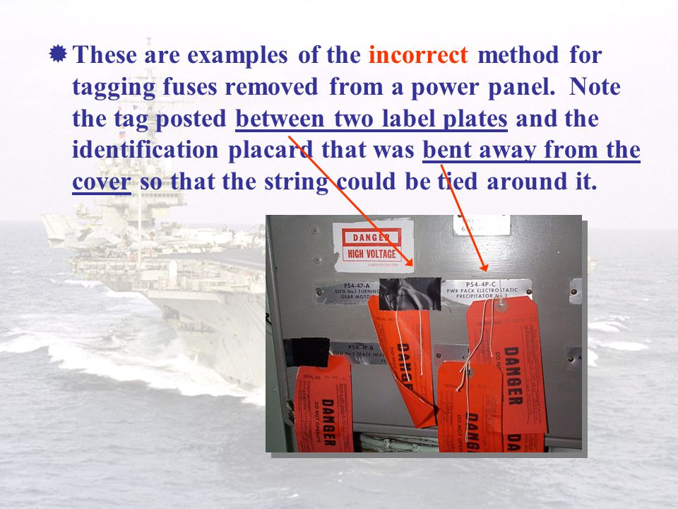 These are examples of the incorrect method for tagging fuses removed from a power panel.