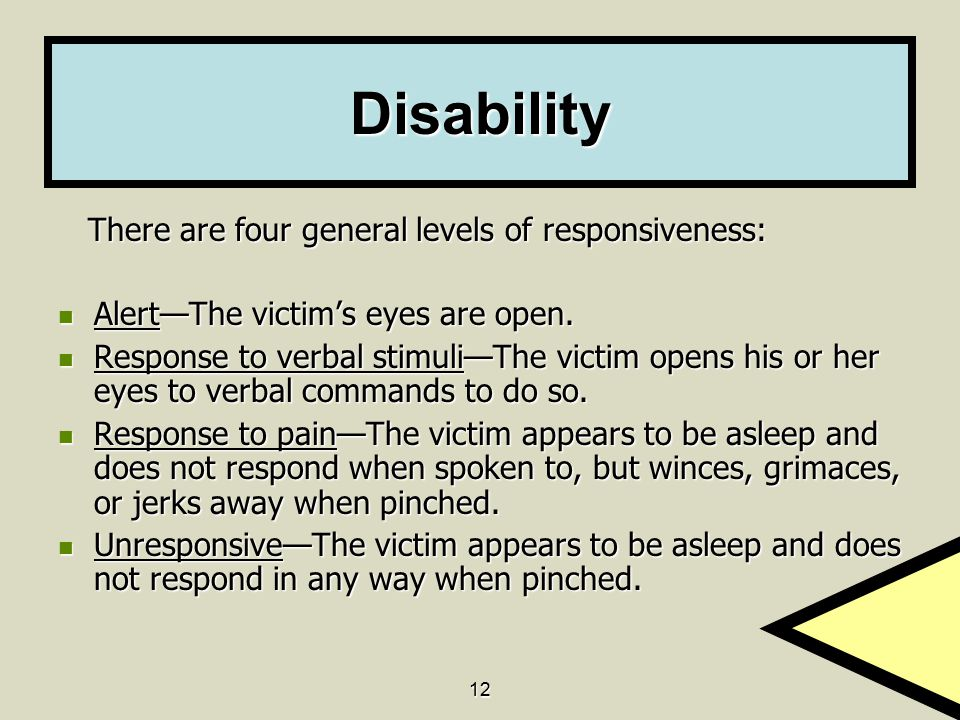 Disability There are four general levels of responsiveness: