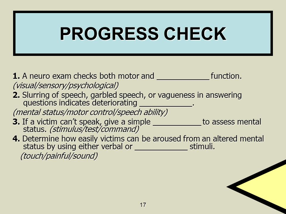 PROGRESS CHECK 1. A neuro exam checks both motor and ____________ function. (visual/sensory/psychological)