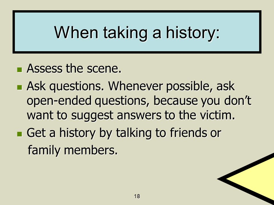 When taking a history: Assess the scene.