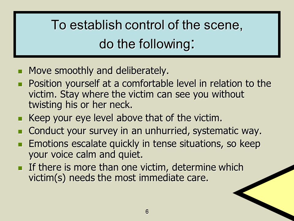 To establish control of the scene, do the following: