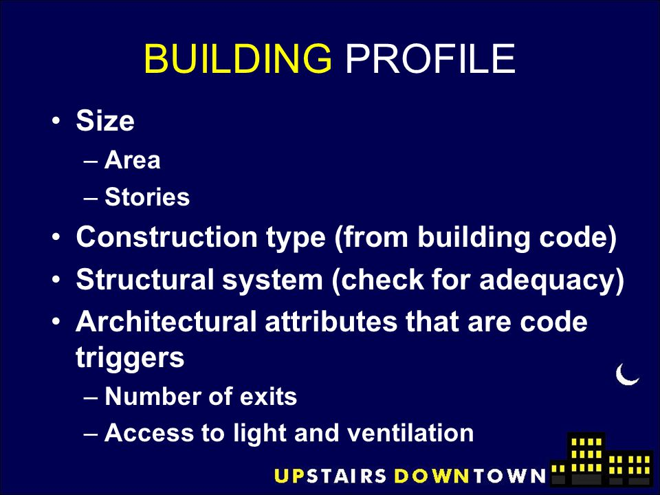 BUILDING PROFILE Size Construction type (from building code)