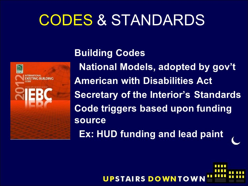 CODES & STANDARDS Building Codes National Models, adopted by gov't