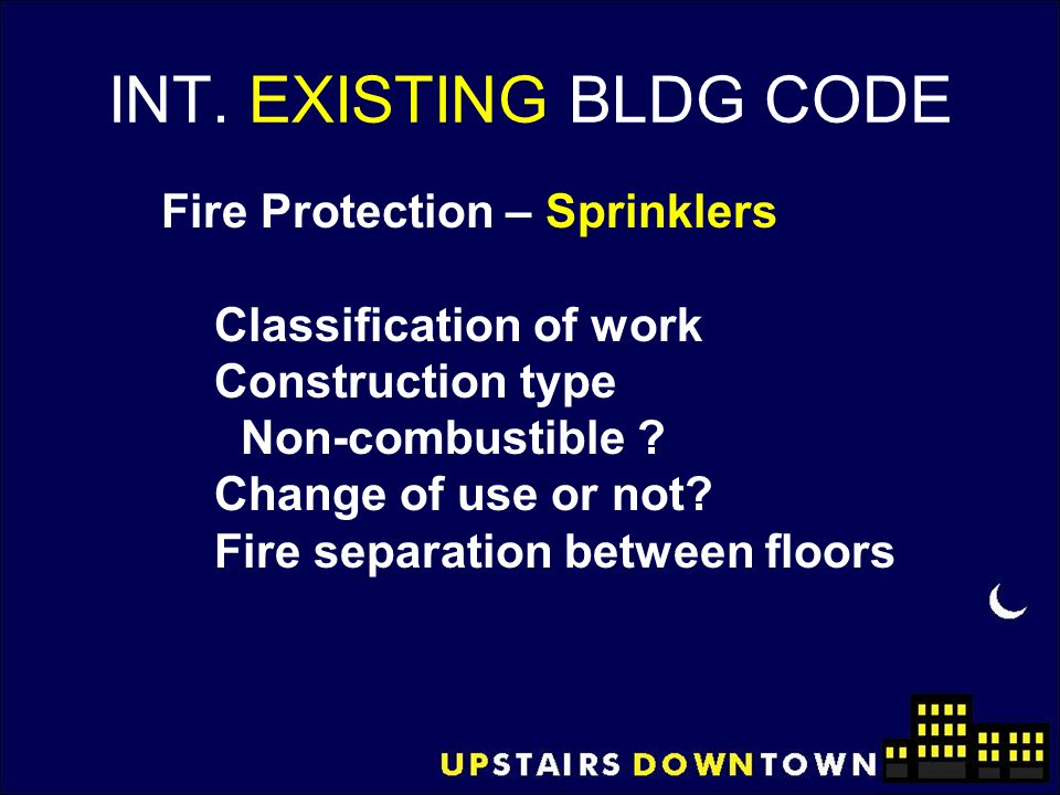 INT. EXISTING BLDG CODE Fire Protection – Sprinklers