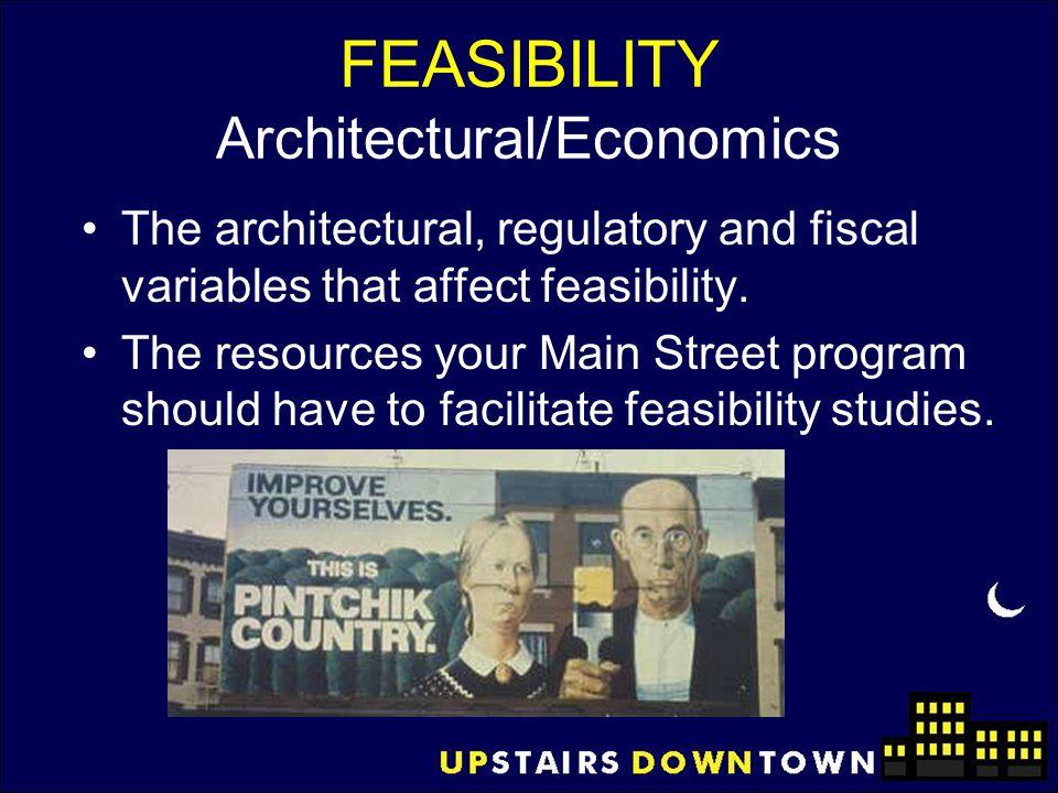 FEASIBILITY Architectural/Economics