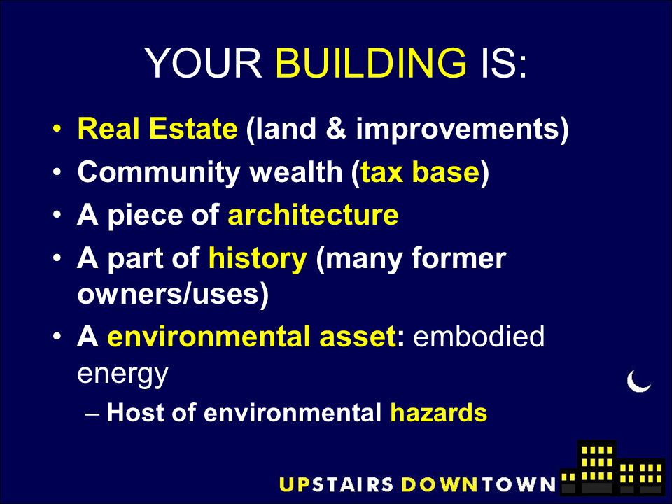 YOUR BUILDING IS: Real Estate (land & improvements)