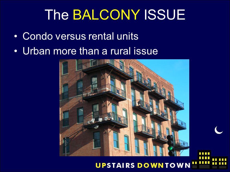 The BALCONY ISSUE Condo versus rental units