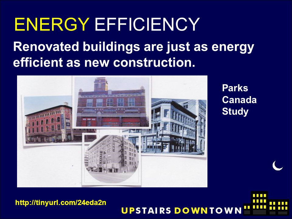 ENERGY EFFICIENCY Renovated buildings are just as energy efficient as new construction. Parks. Canada.