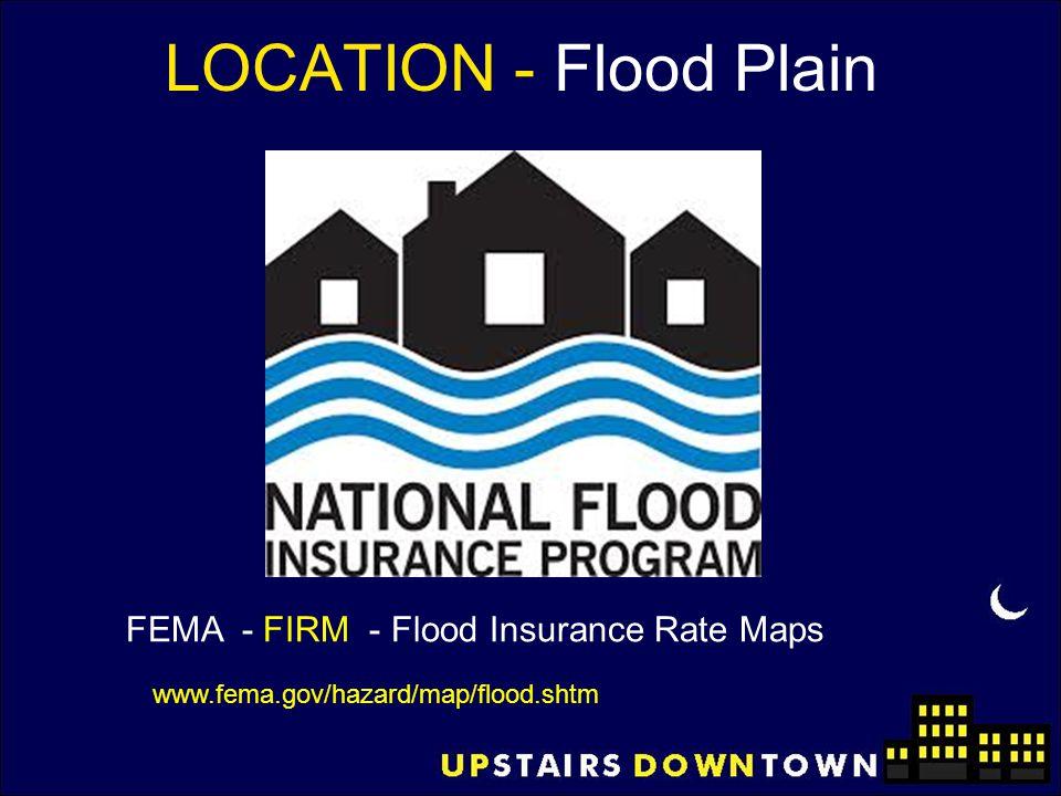 LOCATION - Flood Plain FEMA - FIRM - Flood Insurance Rate Maps