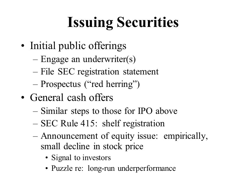 Issuing Securities Initial public offerings General cash offers