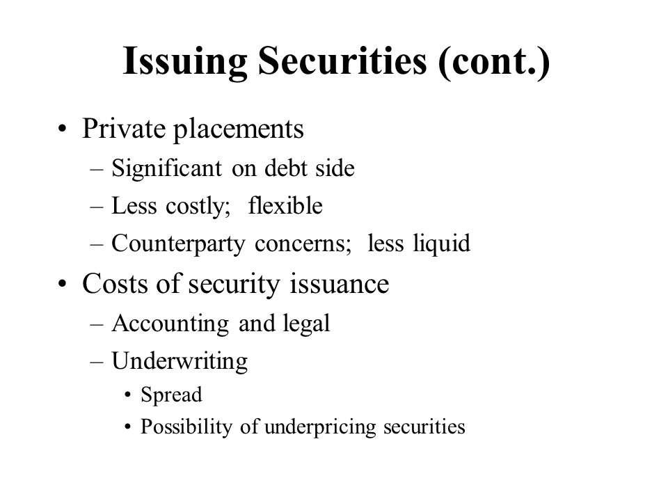 Issuing Securities (cont.)