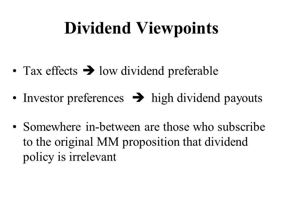 Dividend Viewpoints Tax effects  low dividend preferable