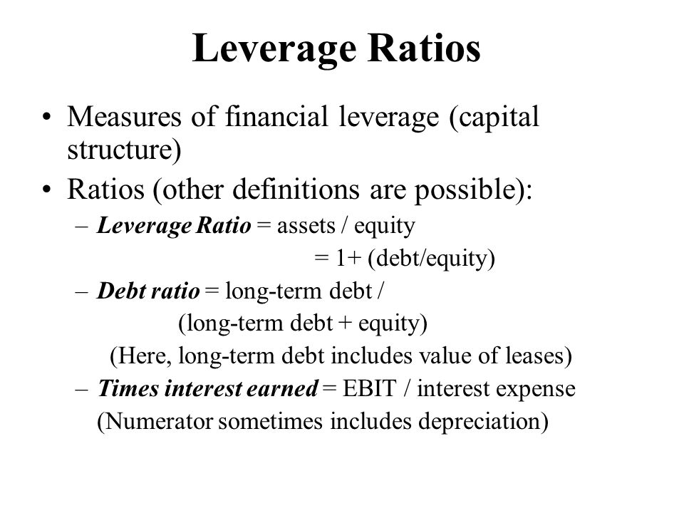 Leverage Ratios Measures of financial leverage (capital structure)