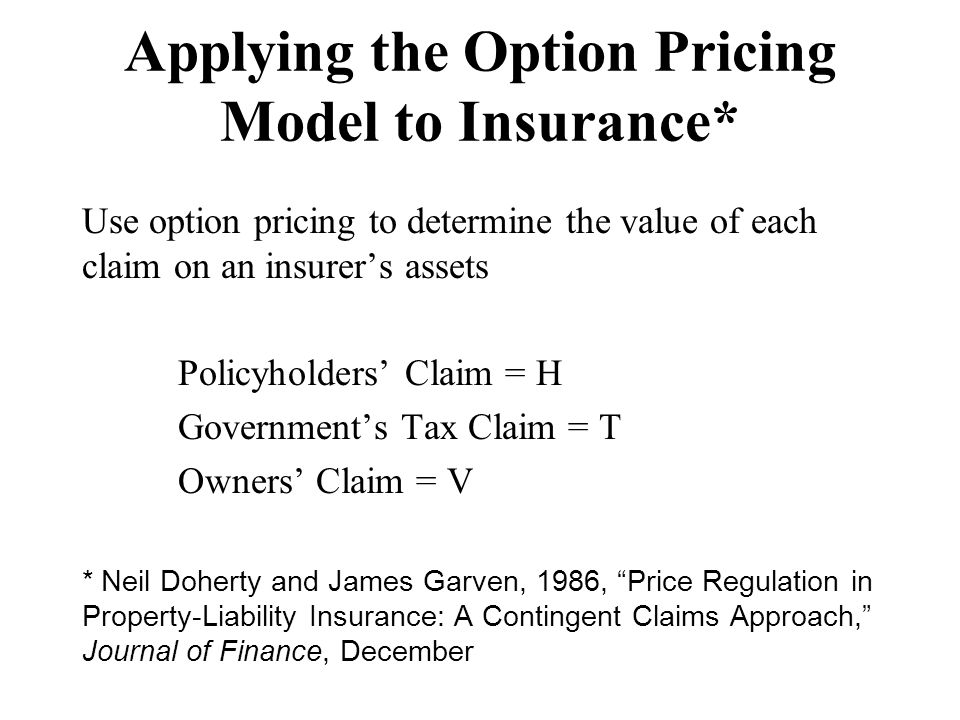 Applying the Option Pricing Model to Insurance*