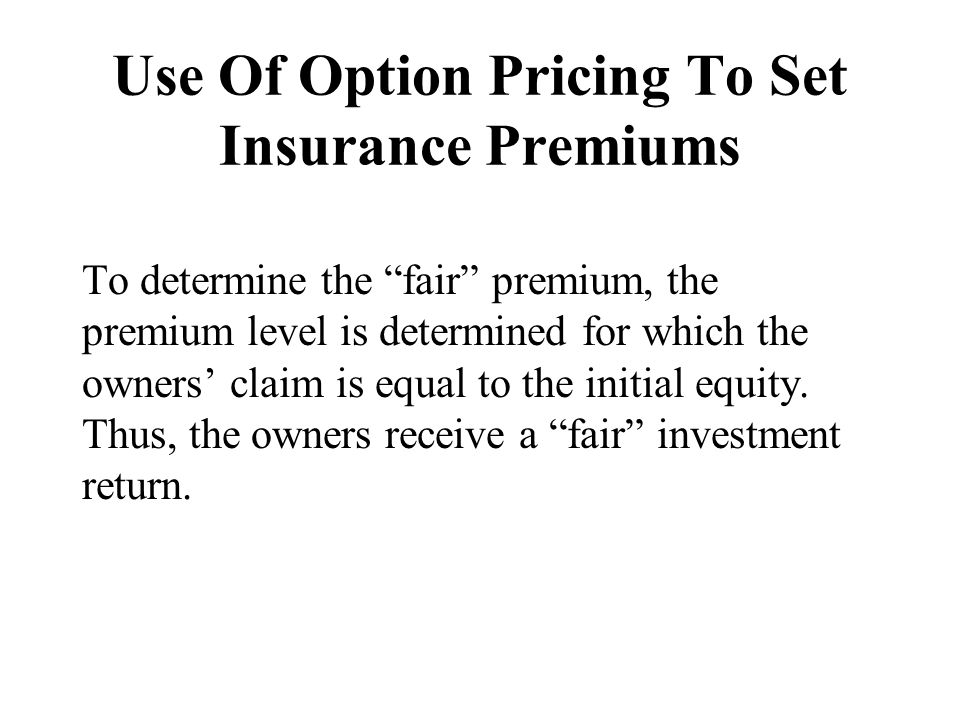 Use Of Option Pricing To Set Insurance Premiums