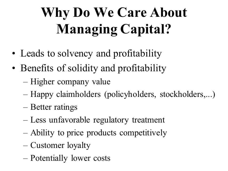 Why Do We Care About Managing Capital