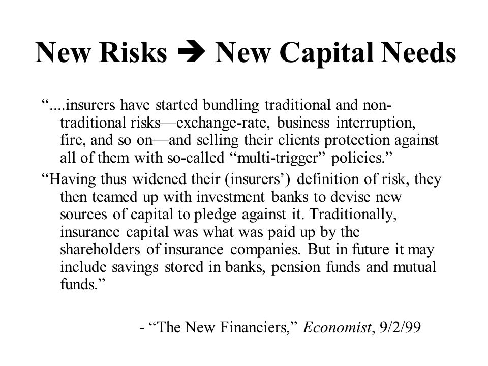 New Risks  New Capital Needs