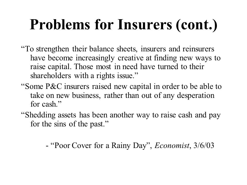 Problems for Insurers (cont.)