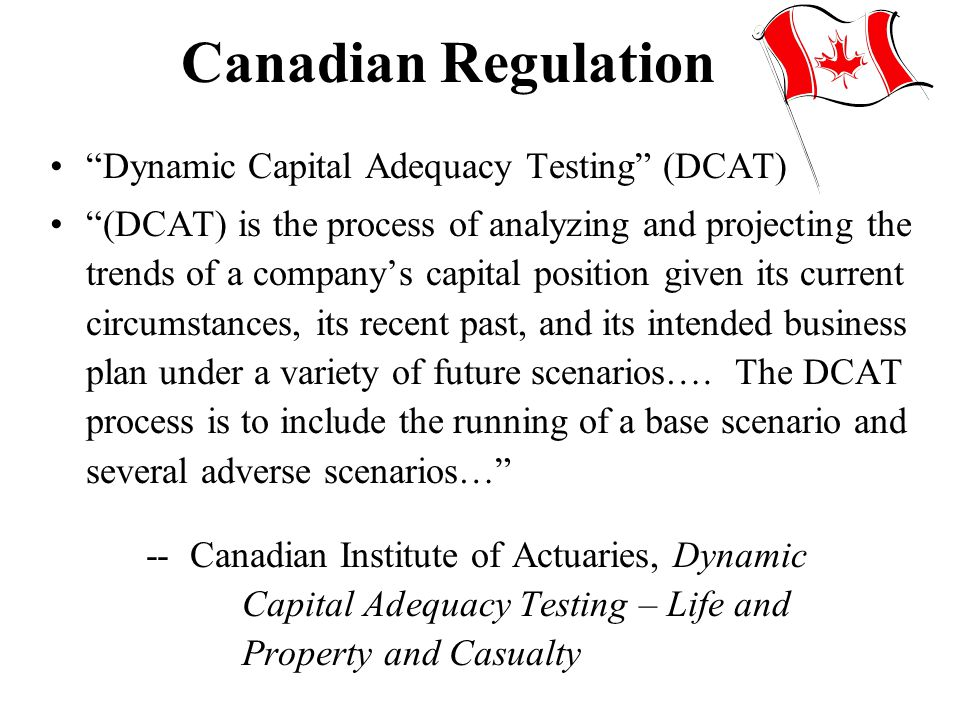 Canadian Regulation Dynamic Capital Adequacy Testing (DCAT)
