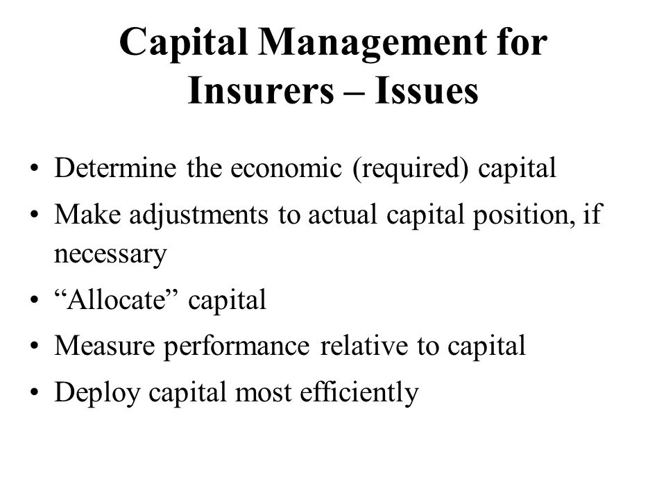 Capital Management for Insurers – Issues