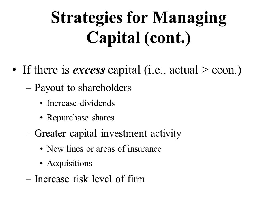 Strategies for Managing Capital (cont.)