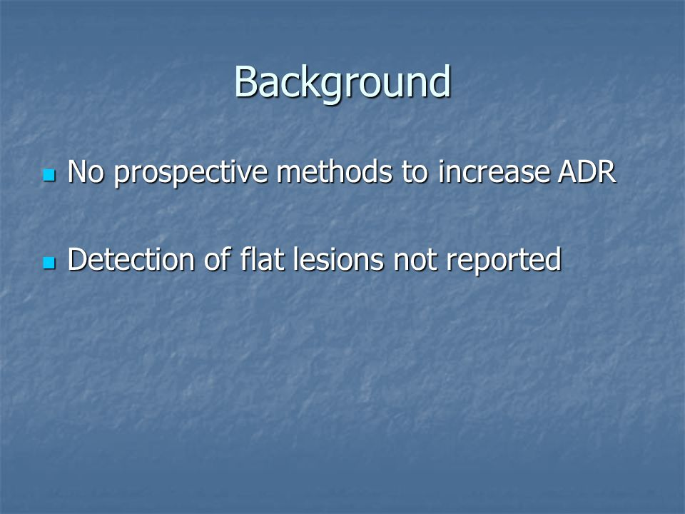 Background No prospective methods to increase ADR
