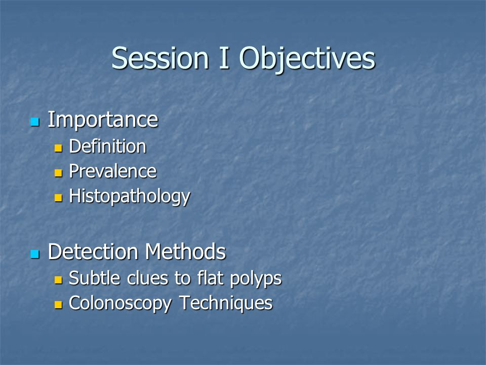 Session I Objectives Importance Detection Methods Definition