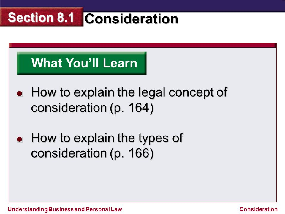What You'll Learn How to explain the legal concept of consideration (p.
