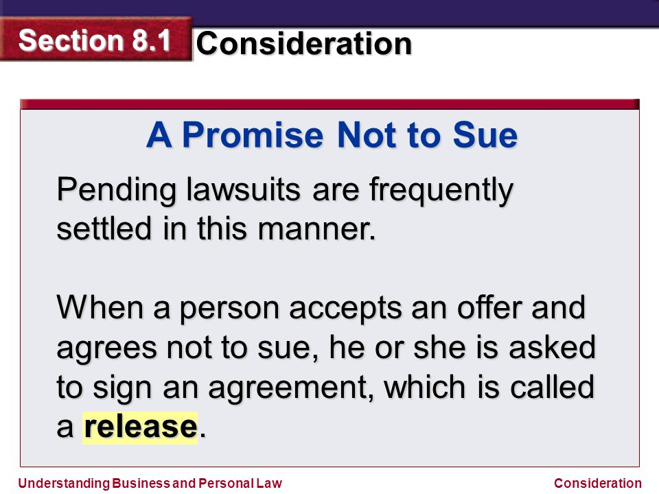 A Promise Not to Sue Pending lawsuits are frequently settled in this manner.
