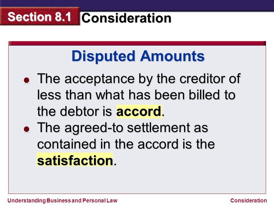Disputed Amounts The acceptance by the creditor of less than what has been billed to the debtor is accord.