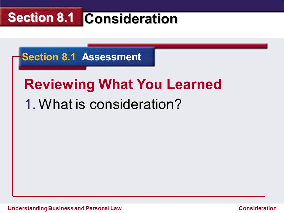 Reviewing What You Learned What is consideration