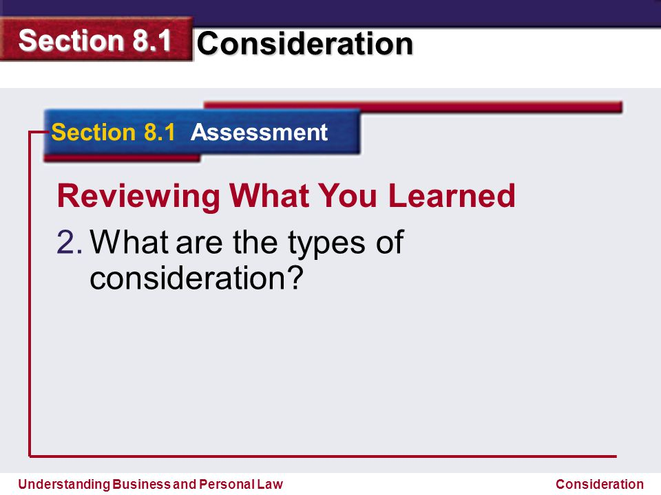 Reviewing What You Learned What are the types of consideration