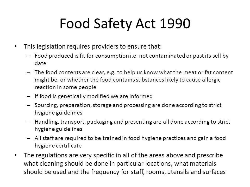Food Safety Act 1990 This legislation requires providers to ensure that: