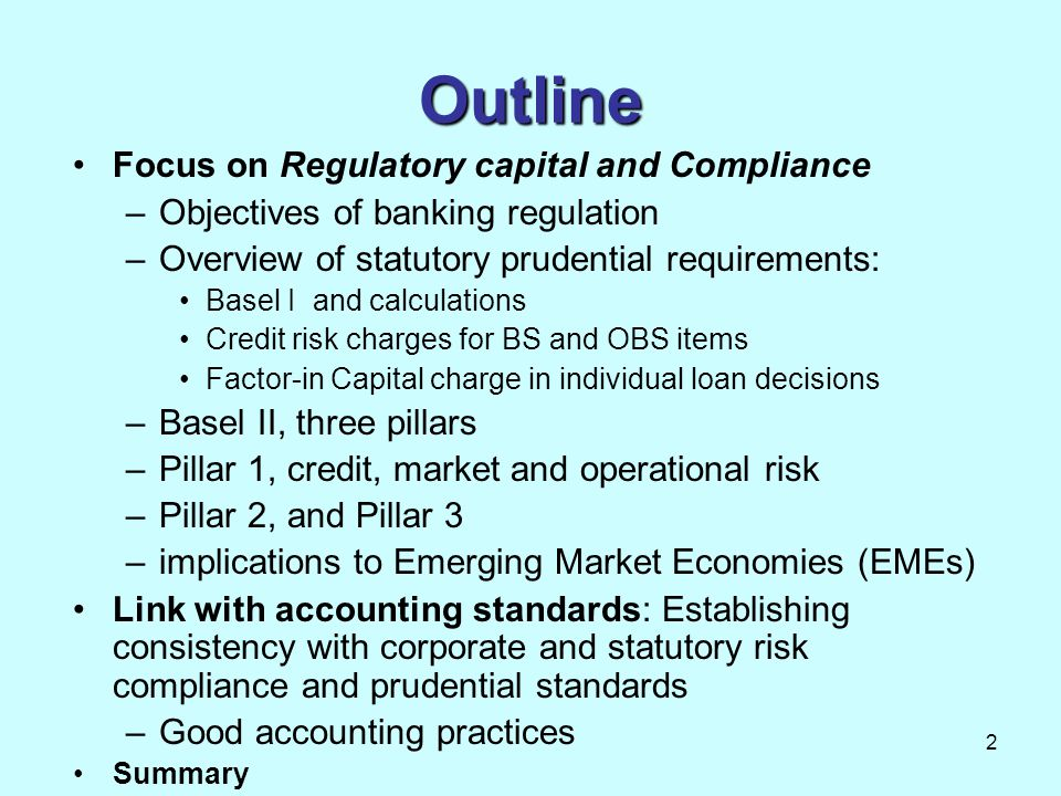 Outline Focus on Regulatory capital and Compliance