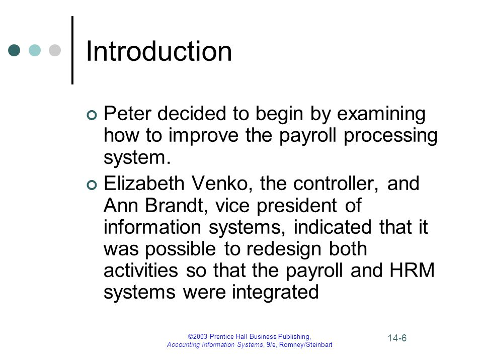 Introduction Peter decided to begin by examining how to improve the payroll processing system.